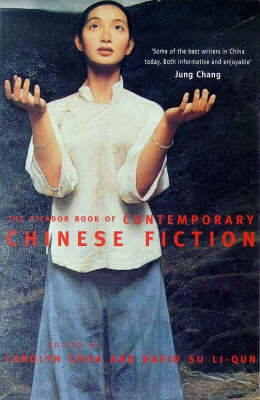 The Picador Book of Contemporary Chinese Fiction